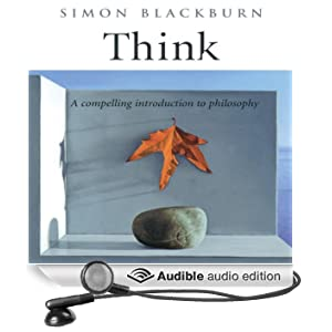 Think: A Compelling Introduction to Philosophy (Unabridged)