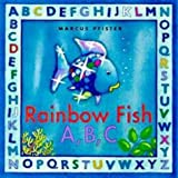 The Rainbow Fish A, B, C (Rainbow Fish & friends) (0735817154) by Pfister, Marcus