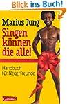 Singen k�nnen die alle!: Handbuch f�r...