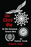 img - for The Third Way: The Nazi International, European Union, and Corporate Fascism book / textbook / text book