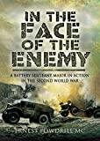 eBooks - In the Face of the Enemy: A Battery Sergeant Major in Action in the Second World War