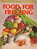img - for Wonderful Ways to Prepare Food for Freezing: 123 Home Guides (Paperback 1979 Printing) book / textbook / text book