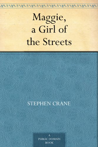 a short summary of maggie a girl of the streets a book by stephen crane Short story writer  maggie: a girl of the streets - author: stephen crane-plot summary: maggie lives in a poor, alcoholic family.