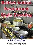 British Indian Restaurant (BIR) Style Cooking Volume 2 (British Indian Restaurant Style Cooking) (English Edition)