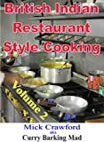 British Indian Restaurant (BIR) Style Cooking Volume 2 (British Indian Restaurant Style Cooking) (English Edition)