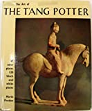 THE ART OF THE T`ANG POTTER. With 154 Illustrations including 34 plates in colour.