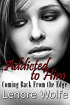 Addicted To Him, Coming Back From The Edge: A Self-help Self-improvement Book