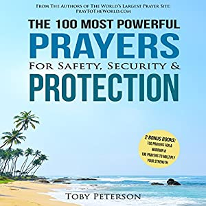 The 100 Most Powerful Prayers for Safety, Security & Protection Audiobook