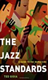 img - for By Ted Gioia - The Jazz Standards: A Guide to the Repertoire (6.6.2012) book / textbook / text book