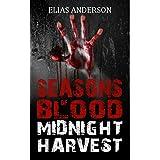 Midnight Harvest (Seasons of Blood #1) ~ Elias Anderson