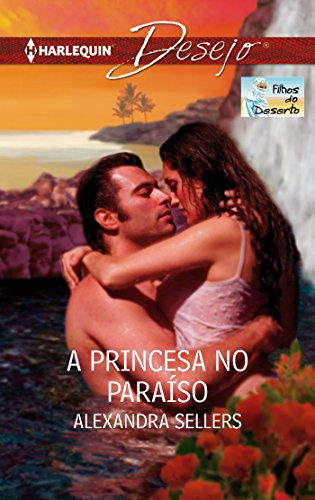 Alexandra Sellers - A princesa no paraíso (Desejo) (Portuguese Edition)