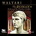 The Roman (       UNABRIDGED) by Mika Waltari Narrated by Charlton Griffin