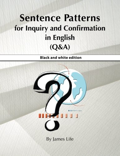 Sentence Patterns for Inquiry and Confirmation in English (Q&A): B&W Edition