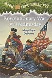 Magic Tree House #22: Revolutionary War on Wednesday