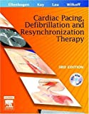 img - for Clinical Cardiac Pacing, Defibrillation and Resynchronization Therapy, 3e 3rd edition by MD, Kenneth A. Ellenbogen; MD, Bruce L. Wilkoff; MD, G. Neal published by Saunders Hardcover book / textbook / text book