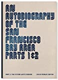 img - for An Autobiography of the San Francisco Bay Area, Parts 1 & 2, Part 2: The Future Lasts Forever book / textbook / text book