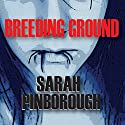 Breeding Ground Audiobook by Sarah Pinborough Narrated by Lyssa Graham