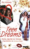 Teen Dreams: Reading Teen Film from Heathers to Veronica Mars: Reading Teen Film and Television from 'Heathers' to 'Veronica Mars'