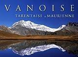 echange, troc Carole Favre Bonvin, Denis Favre Bonvin - Vanoise tarentaise et maurienne fra/ang