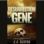 The Resurrection Gene | J.J. Alston,Jeff Rivera