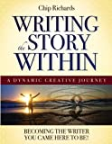 img - for Writing the Story Within: A Dynamic Creative Journey - Becoming the Writer You Came Here To Be book / textbook / text book
