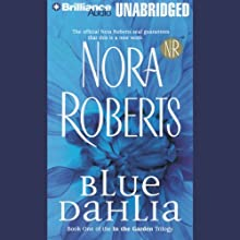 Blue Dahlia: In the Garden, Book 1 (       UNABRIDGED) by Nora Roberts Narrated by Susie Breck