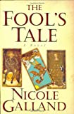 The Fool's Tale: A Novel (0060721502) by Nicole Galland