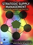 Strategic Supply Management: Principles, theories and practice (0273651005) by Cousins, Paul
