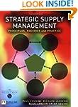 Strategic Supply Management: Principl...