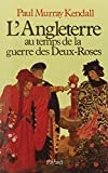 L'Angleterre au temps de la guerre des Deux-Roses (2213013918) by Kendall, Paul Murray
