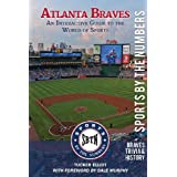 Atlanta Braves: An Interactive Guide to the World of Sports (Sports by the Numbers / History & Trivia) (Volume 1) ~ Tucker Elliot