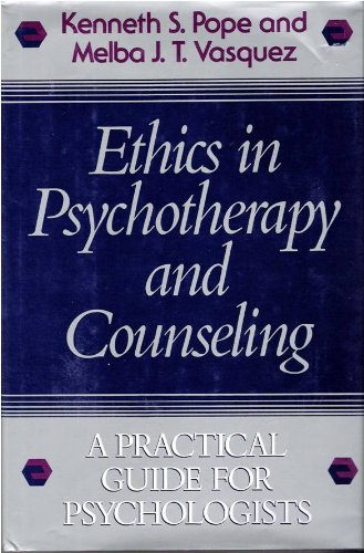 Ethics in Psychotherapy and Counseling: A Practical Guide for Psychologists (Jossey Bass Social and Behavioral Science S