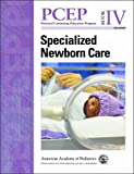 img - for PCEP Specialized Newborn Care (Book IV) (Perinatal Continuing Education Program) book / textbook / text book