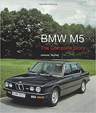 BMW M5: The Complete Story (Crowood Autoclassics) written by James Taylor