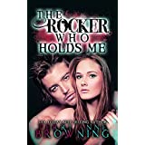 The Rocker Who Holds Me (The Rocker... Book 1) ~ Terri Anne Browning
