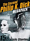 The Second Philip K. Dick MEGAPACK TM: 15 Fantastic Stories
