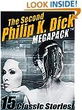 The Second Philip K. Dick MEGAPACK TM: 15 Fantastic Stories