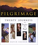 img - for Pilgrimage: Twenty Journeys to Inspire the Soul book / textbook / text book
