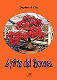 LArte del Bonsai (Italian Edition)