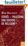 Isra�l-Palestine : une guerre de reli...