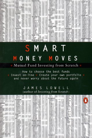 Smart Money Moves: Mutual Fund Investing from Scratch, James Lowell