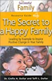 img - for The Secret to a Happy Family Resource Guide 4 (The Successful Family) (Successful Family Resource Guides) book / textbook / text book