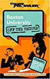 img - for Boston University: Off the Record (College Prowler) (College Prowler: Boston University Off the Record) book / textbook / text book