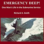 Emergency Deep: One Man's Life in the Submarine Service | [Richard Alan Smith]