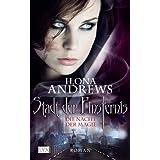 """Die Nacht der Magie (Stadt der Finsternis, Band 1)von """"Ilona Andrews"""""""