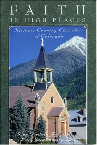 Image for Faith in High Places : Historic Country Churches of Colorado