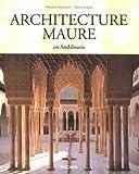 echange, troc Marianne Barrucand, Achim Bednorz - Architecture Maure : En Andalousie