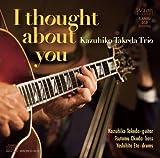 I Thought about You / Kazuhiko Takeda Trio