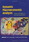 Dynamic Macroeconomic Analysis: Theory and Policy in General Equilibrium