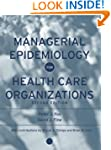 Managerial Epidemiology for Health Ca...